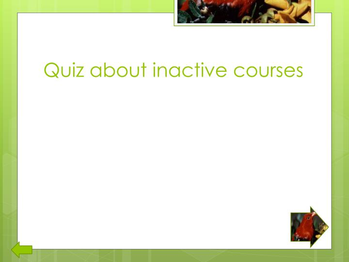 Quiz about inactive courses