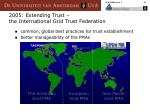 2005 extending trust the international grid trust federation