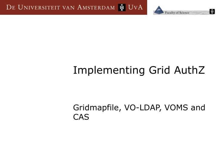 Implementing Grid AuthZ