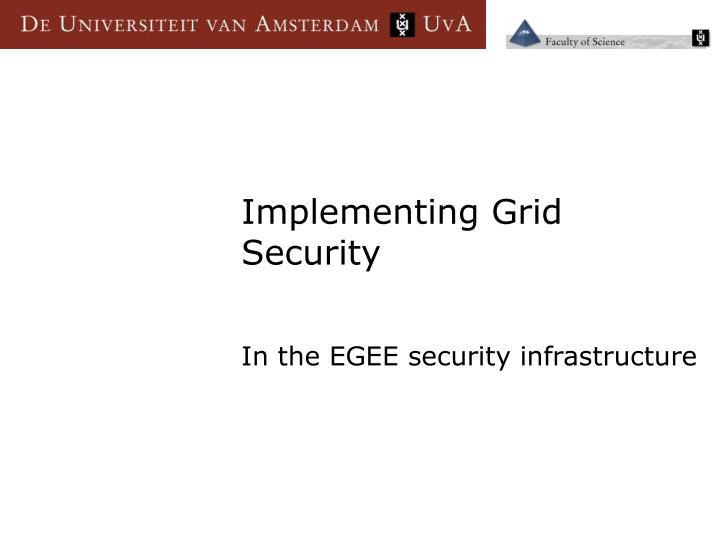 Implementing Grid Security