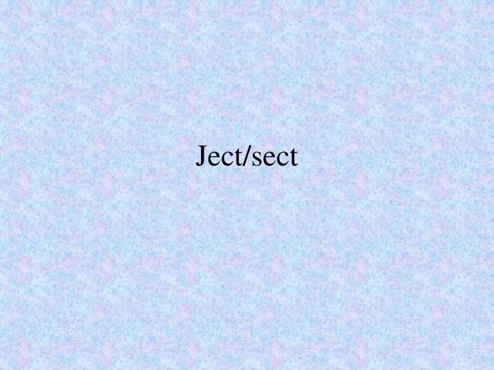 Ject/sect