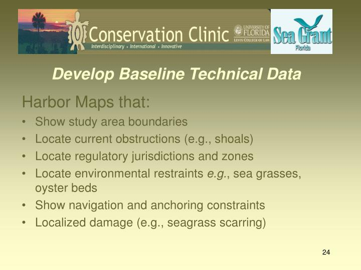 Develop Baseline Technical Data