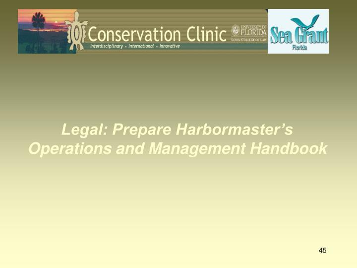 Legal: Prepare Harbormaster's Operations and Management Handbook