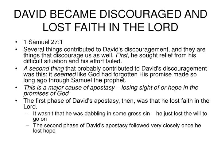 DAVID BECAME DISCOURAGED AND LOST FAITH IN THE LORD