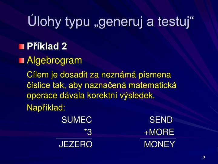 """Úlohy typu """"generuj a testuj"""""""