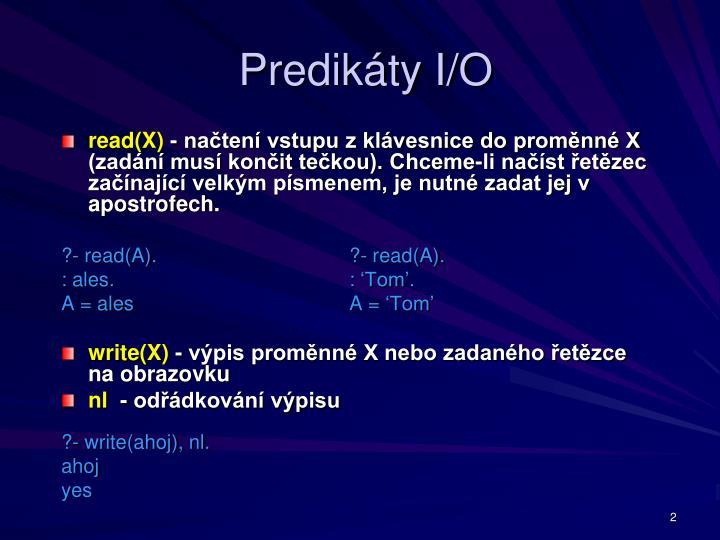 Predikáty I/O
