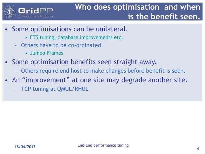 Who does optimisation  and when is the benefit seen.