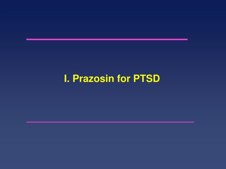 I. Prazosin for PTSD