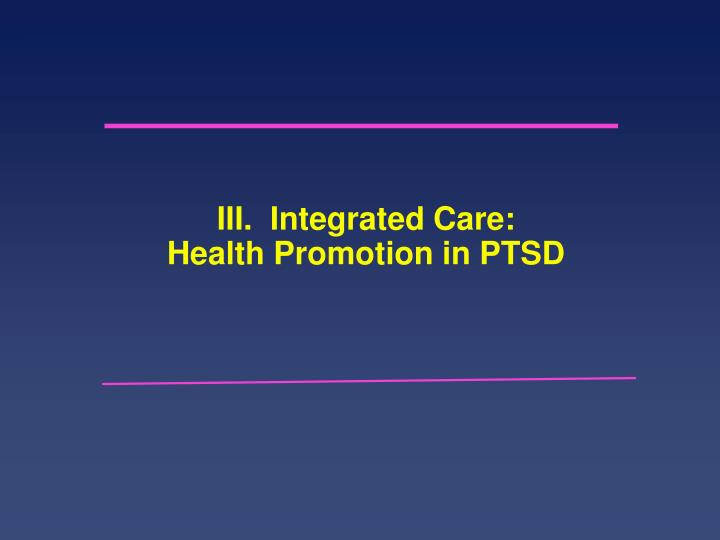 III.  Integrated Care: