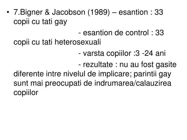 7.Bigner & Jacobson (1989) – esantion : 33 copii cu tati gay