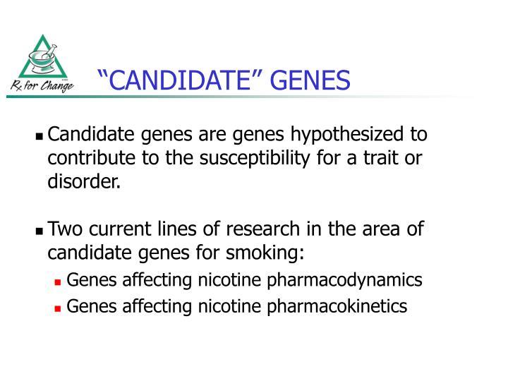 """CANDIDATE"" GENES"