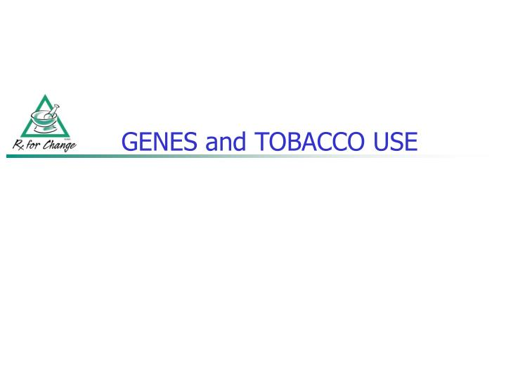 genes and tobacco use