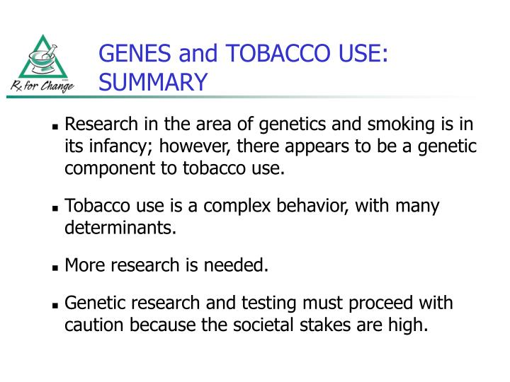 GENES and TOBACCO USE: SUMMARY