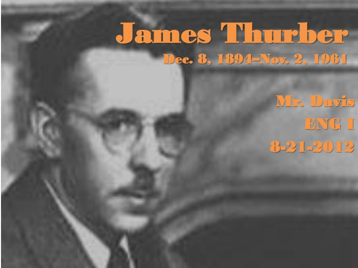 James thurber dec 8 1894 nov 2 1961