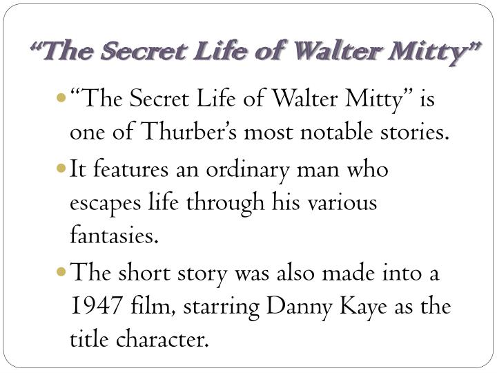 """The Secret Life of Walter"