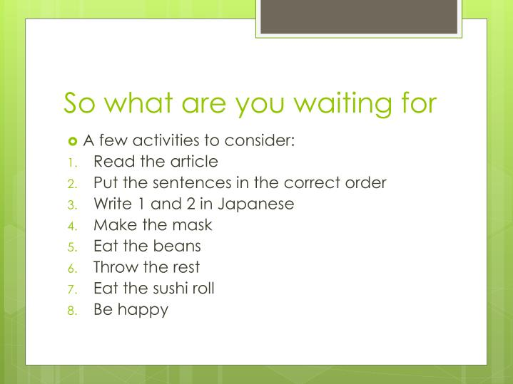 So what are you waiting for