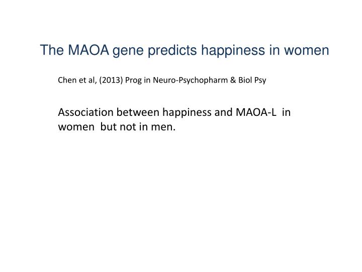 The MAOA gene predicts happiness in women