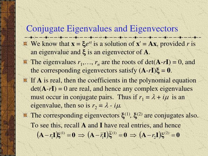 Conjugate Eigenvalues and Eigenvectors