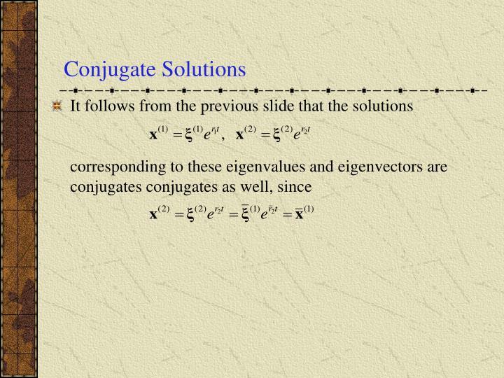 Conjugate Solutions