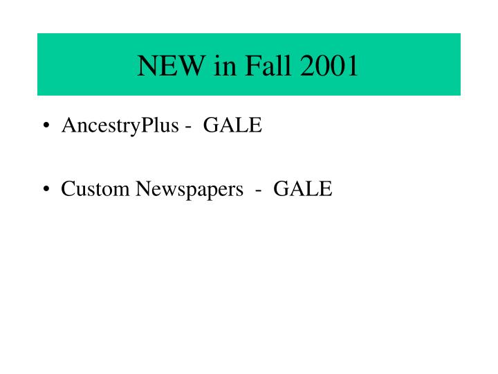 NEW in Fall 2001