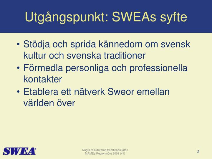 Utg ngspunkt sweas syfte