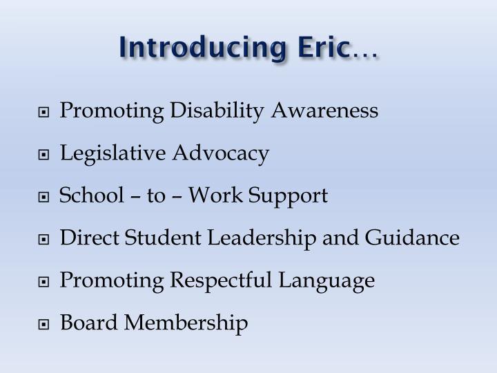 Introducing Eric…