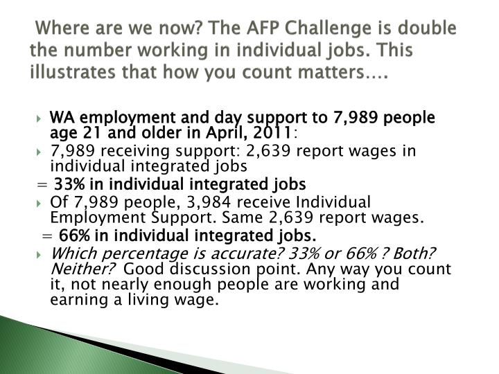 Where are we now? The AFP Challenge is double the number working in individual jobs. This illustrates that how you count matters….