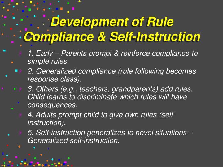 Development of Rule Compliance & Self-Instruction