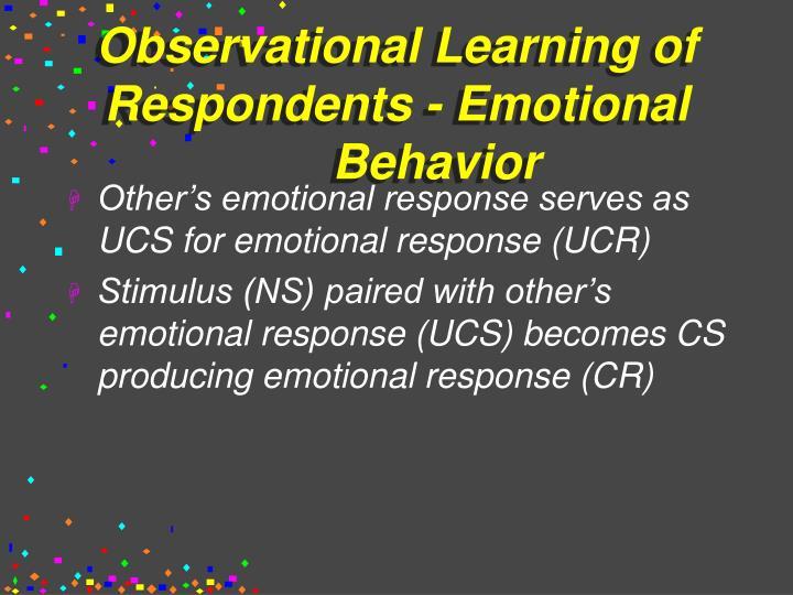 Observational Learning of Respondents - Emotional Behavior