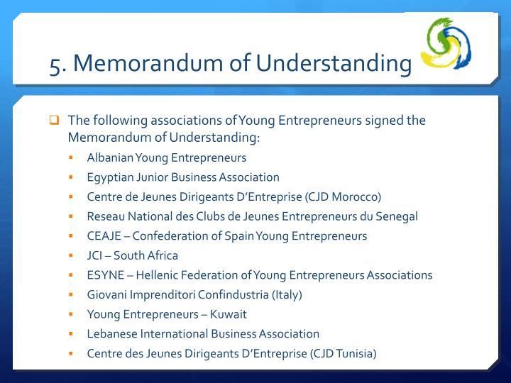 5. Memorandum of Understanding