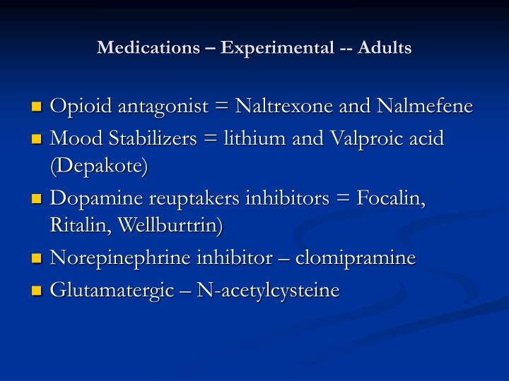 Medications – Experimental -- Adults