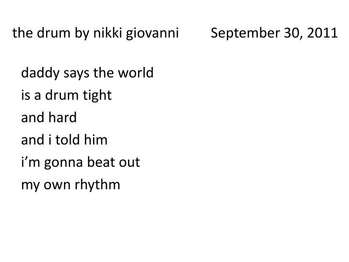 the drum by nikki giovanni         September 30, 2011