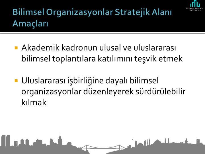 Bilimsel Organizasyonlar Stratejik Alanı Amaçları