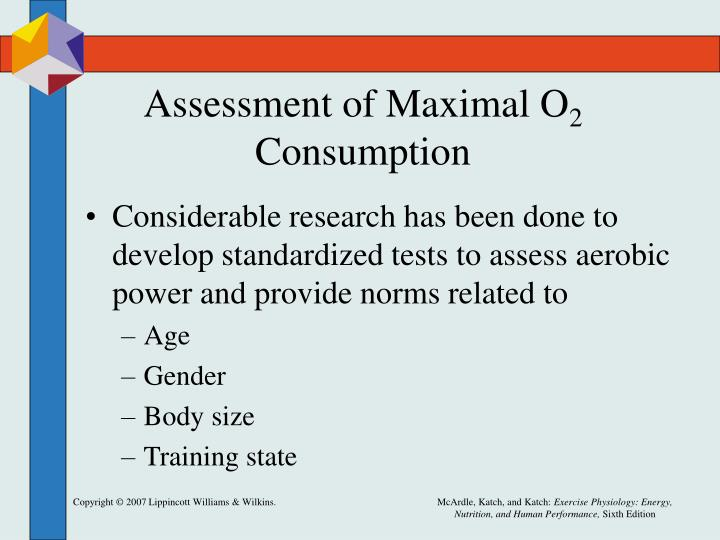 Assessment of Maximal O
