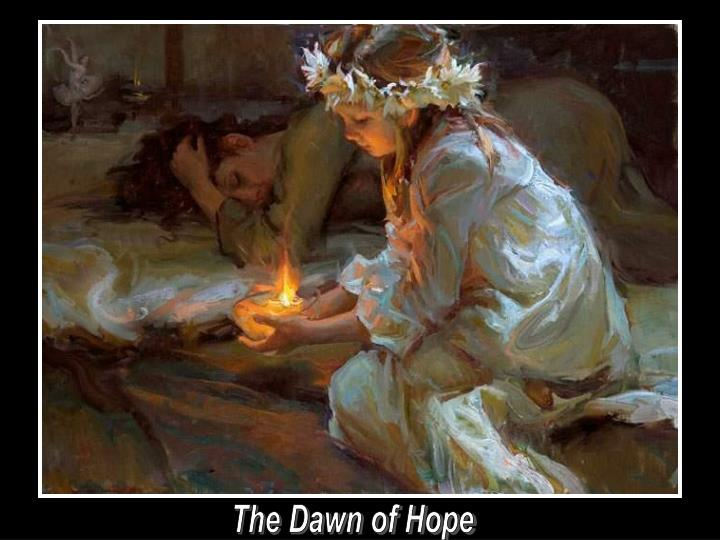 The Dawn of Hope