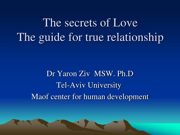 The secrets of love the guide for true relationship