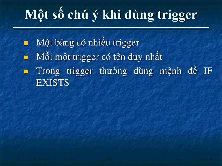 Một số chú ý khi dùng trigger