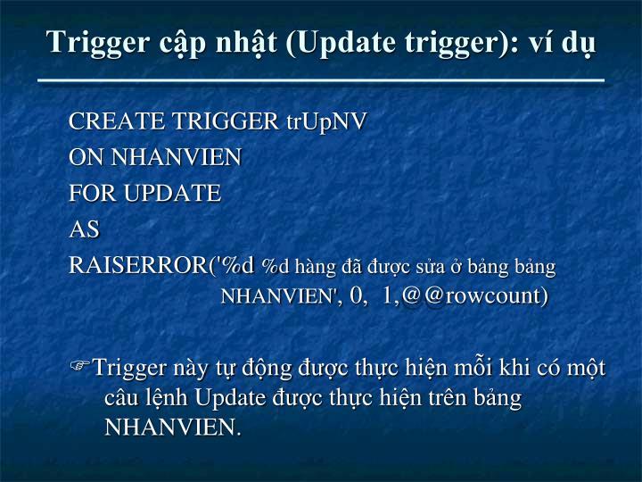 Trigger cập nhật (Update trigger): ví dụ