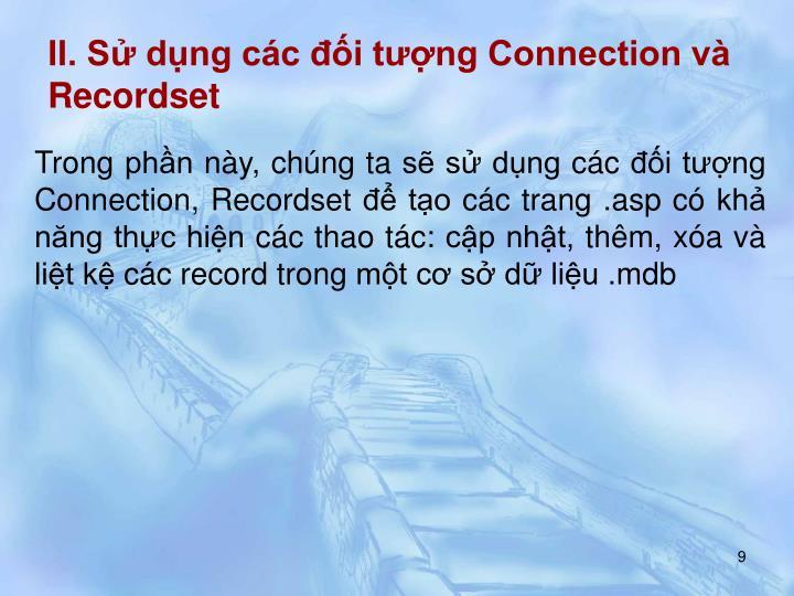 II. Sử dụng các đối tượng Connection và Recordset