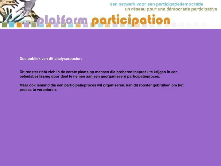 Doelpubliek van dit analyserooster: