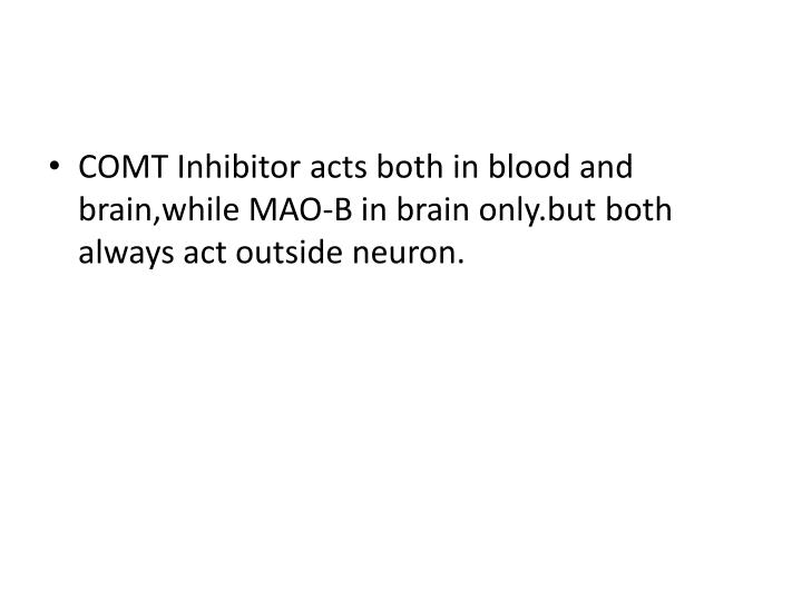 COMT Inhibitor acts both in blood and