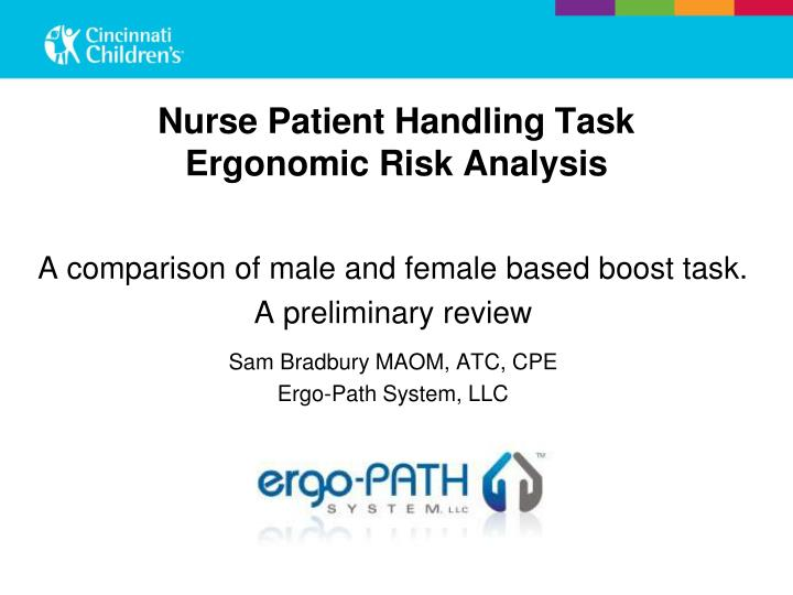 Nurse Patient Handling Task Ergonomic Risk Analysis
