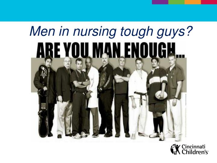 Men in nursing tough guys?