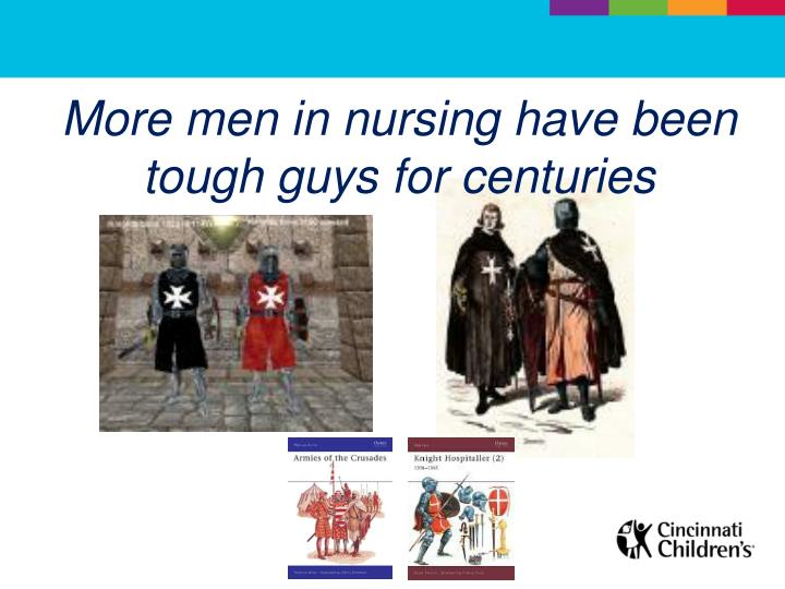 More men in nursing have been tough guys for centuries