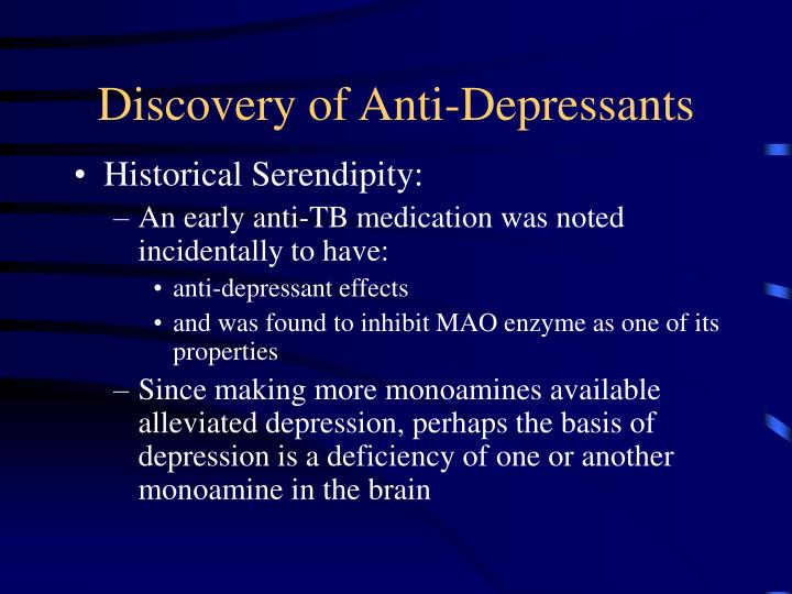 Discovery of anti depressants