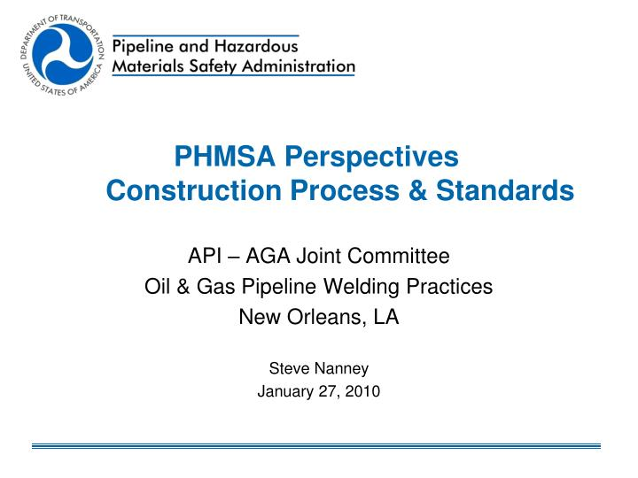 Phmsa perspectives construction process standards