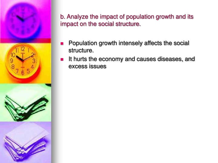 b. Analyze the impact of population growth and its impact on the social structure.