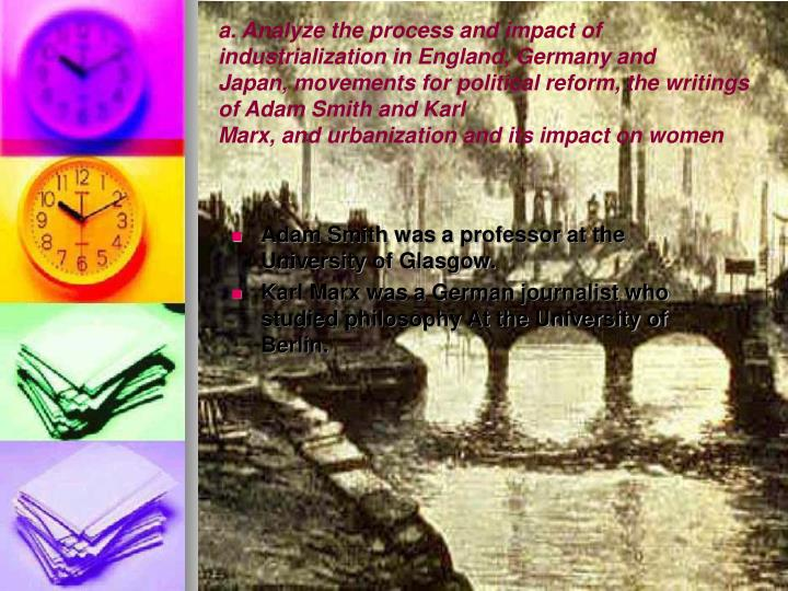 a. Analyze the process and impact of industrialization in England, Germany and