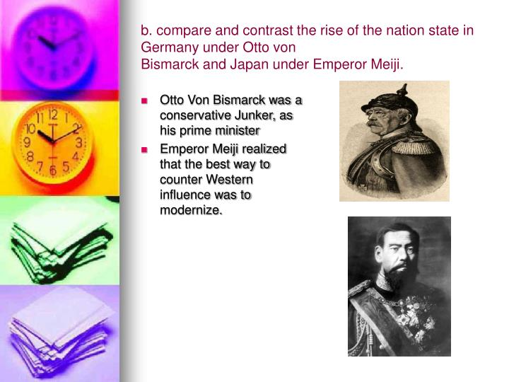 b. compare and contrast the rise of the nation state in Germany under Otto von