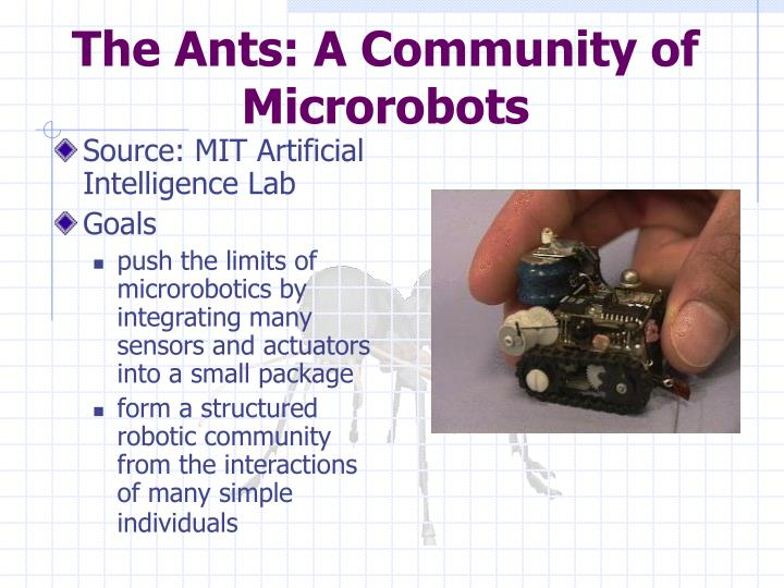 The Ants: A Community of Microrobots